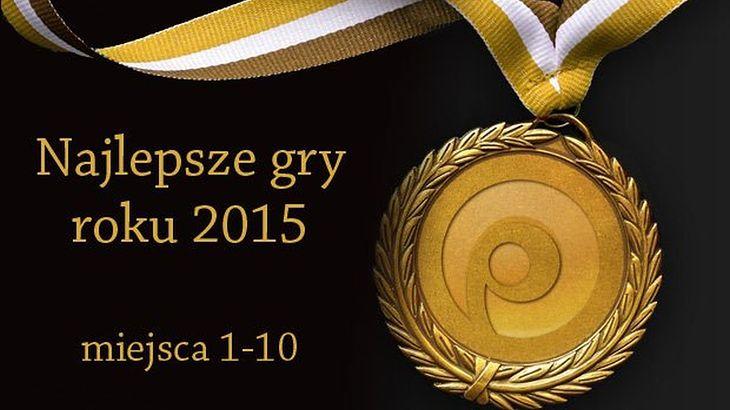 30 najlepszych gier 2015 roku według redakcji Polygamii - miejsca 10-1