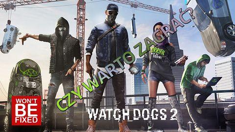 Watch Dogs 2 - Zanim kupisz! - Czy warto zagrać?