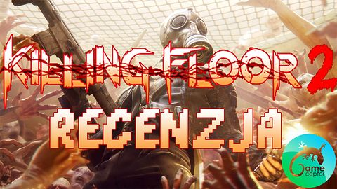 Killing Floor 2 - Recenzja (PC/PS4)
