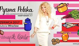 Pyszna Polska Targi Hotelarsko-Gastronomiczne Magdy Gessler 2-4 czerwca 2017