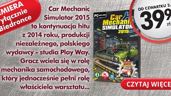Dziś światowa premiera Car Mechanic Simulator 2015. Gdzie? W Biedronce