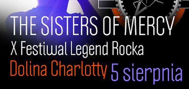 Sisters of Mercy na X Festiwalu Legend Rocka