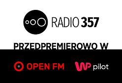 Radio 357 nadaje! Słuchaj przedpremierowo! [NA ŻYWO]