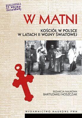 """""""W matni"""" - Kościół w latach II wojny światowej"""