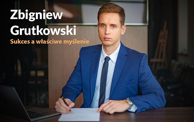 Zbigniew Grutkowski - Sukces a właściwe myślenie