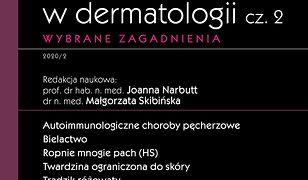 Nowoczesne leczenie ogólne w dermatologii cz. 2. Wybrane zagadnienia