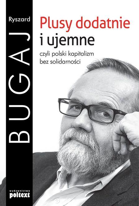 ''Plusy dodatnie i ujemne czyli polski kapitalizm bez solidarności'' - spotkanie z Ryszardem Bugajem