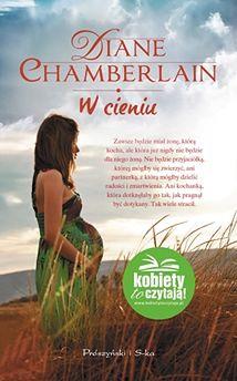 Przeczytaj fragment książki ''W cieniu'' Diane Chamberlain
