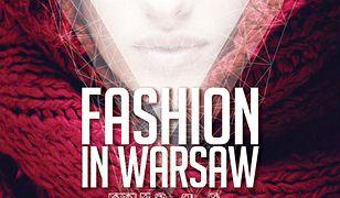 8 lutego kolejna edycja Fashion in Warsaw