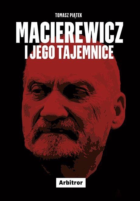 """Okładka książki """"Macierewicz i jego tajemnice"""""""