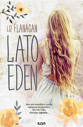 """""""Lato Eden"""": kiedy zwykły dzień staje się najważniejszym w życiu"""