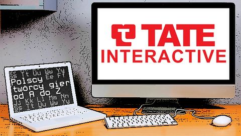 Polscy twórcy gier od A do Z: Tate Interactive