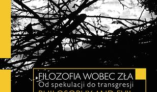 Filozofia wobec zła. Od spekulacji do transgresji. Philosophy and Evil. From Speculation to Transgression