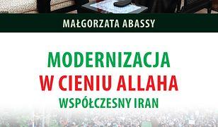 Modernizacja w cieniu Allaha. Współczesny Iran