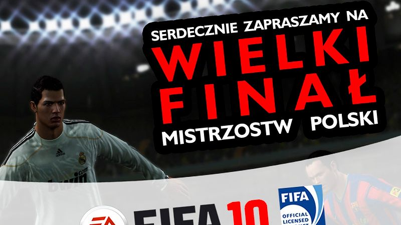 EA zaprasza na finał Mistrzostw Polski FIFA 10