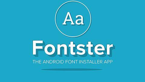 Fontster szybko zmieni font na urządzeniu z Androidem