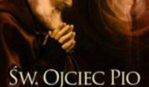 Św. Ojciec Pio. Życie, duchowość i dzieła