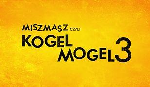"""""""Miszmasz czyli Kogel Mogel 3"""" to polska komedia z 2019 roku"""
