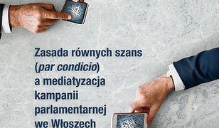Zasada równych szans (par condicio) a mediatyzacja kampanii parlamentarnej we Włoszech w 2018 roku