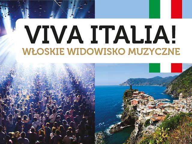 """""""VIVA ITALIA!"""" – Włoskie widowisko muzyczne"""