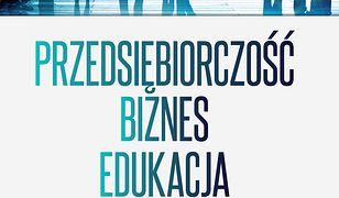 pedagogika. Przedsiębiorczość – biznes – edukacja. Studium filozoficzno-pedagogiczne