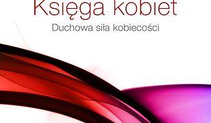 Księga kobiet. Duchowa siła kobiecości