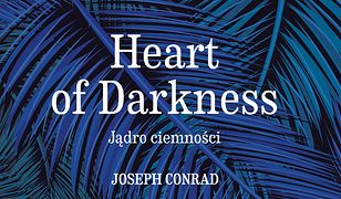 Jądro ciemności/Heart of Darkness - Joseph Conrad. Adaptacja klasyki z ćwiczeniami
