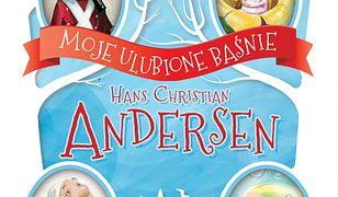 Moje ulubione baśnie. Hans Christian Andersen
