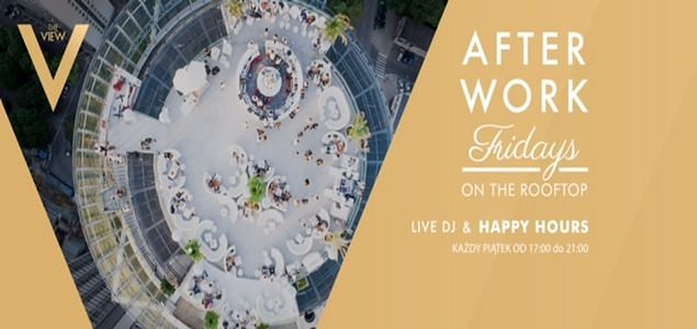 """""""After Work - Fridays on the rooftop"""" w The View"""