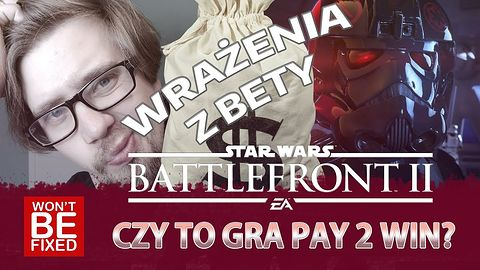 Battlefront 2 - Star Warsowe Pay 2 Win? - Wrażenia z bety!
