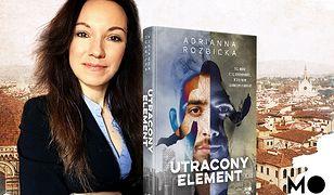 """W labiryncie ludzkiego umysłu – Adrianna Rozbicka """"Utracony element"""""""
