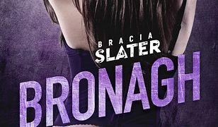 Bracia Slater (#1.5). Bronagh. Bracia Slater. Tom 1.5