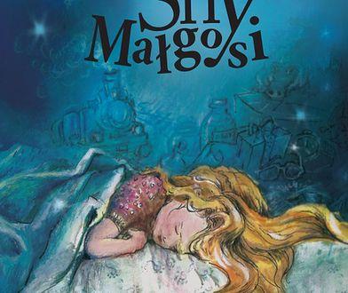 """""""Sny Małgosi"""" – książka, o jakiej Ci się nie śniło."""