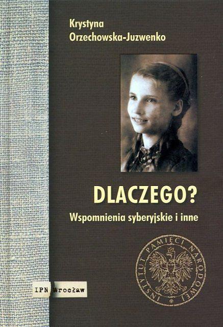 """""""Dlaczego? Wspomnienia syberyjskie i inne"""" - publikacja wrocławskiego IPN"""