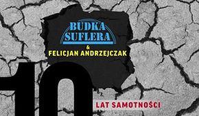 """BUDKA SUFLERA & FELICJAN ANDRZEJCZAK Prezentują pierwszy singiel i teledysk z najnowszej płyty  """"10 lat samotności""""!"""