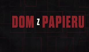 """""""Dom z papieru"""" jest dostępny na platformie Netflix"""