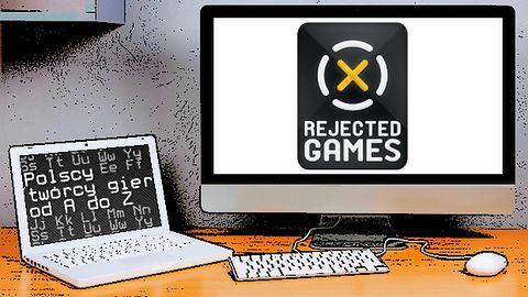 Polscy twórcy gier od A do Z: Rejected Games