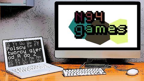 Polscy twórcy gier od A do Z: N94Games