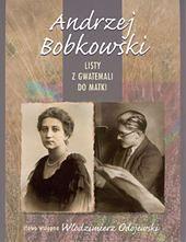 Ukazały się listy Andrzeja Bobkowskiego do matki