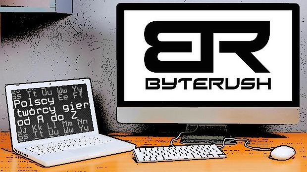 Polscy twórcy gier od A do Z: Byterush