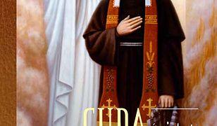 Cuda świętego Maksymiliana Marii Kolbego. Świadectwa i modlitwy