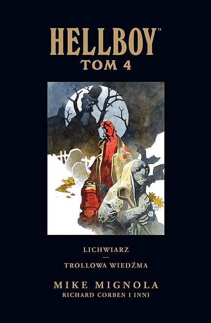 """""""Hellboy, tom 4. Lichwiarz. Trollowa wiedźma"""": rzecz raczej dla fanów [RECENZJA]"""