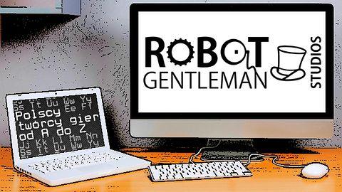 Polscy twórcy gier od A do Z: Robot Gentleman Studios