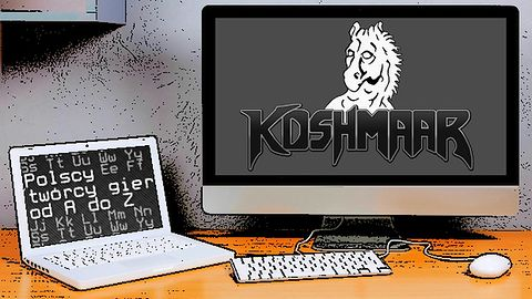 Polscy twórcy gier od A do Z: Koshmaar