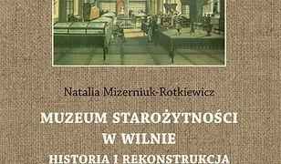 Muzeum Starożytności w Wilnie. Historia i rekonstrukcja zbiorów malarstwa i grafiki