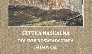 Sztuka naskalna. Polskie doświadczenia badawcze