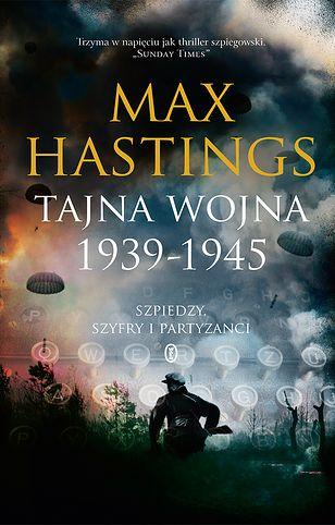 """Szpiegowska historia II wojny światowej. Wiarygodna, ekscytująca i znakomicie napisana – """"Daily Telegraph"""""""
