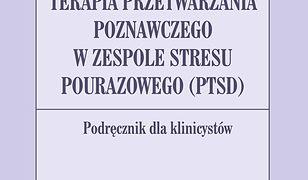 Terapia przetwarzania poznawczego w zespole stresu pourazowego (PTSD). Podręcznik dla klinicystów