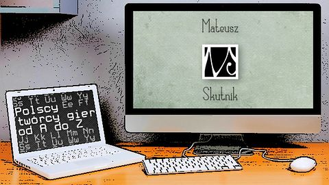 Polscy twórcy gier od A do Z: Mateusz Skutnik i Pastel Games