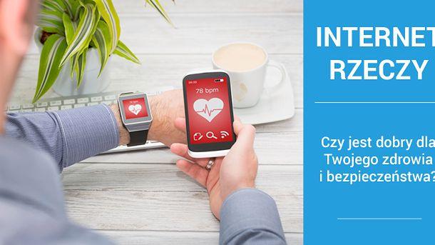 Internet Rzeczy – Czy jest dobry dla Twojego zdrowia i bezpieczeństwa?